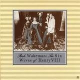 RICK WACKEMAN - The 6 Wives Of Henry Viii (Cd)