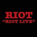 RIOT - Riot Live (Cd)