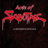 SABOTAGE - Acts Of Sabotage - Biografia Ufficiale (Book)