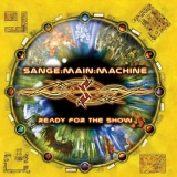 SANGE MAIN MACHINE - Ready For The Show (Cd)