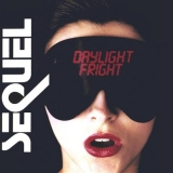 SEQUEL - Daylight Fright (Cd)