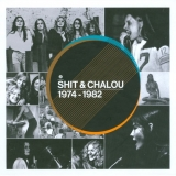 SHIT & CHALOU (CHANEL) - 1974 - 1982 (Special, Boxset Cd)