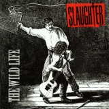 SLAUGHTER - The Wild Life (Cd)