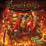 SWASHBUCKLE - Crime Always Pays… (Cd)