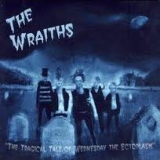 THE WRAITHS - The Tragical Tale Of… (Cd)