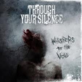 THROUGH YOUR SILENCE - Whispers To The Void (Cd)