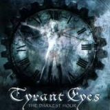 TYRANT EYES - The Darkest Hour (Cd)