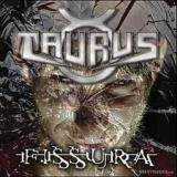 TAURUS - Fissura (Cd)