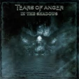 TEARS OF ANGER - In The Shadows (Cd)