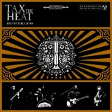 TAX THE HEAT - Fed The Lions (Cd)