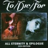 TO DIE FOR - All Eternity / Epilogue (Cd)