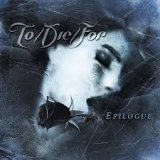 TO DIE FOR - Epilogue (Cd)