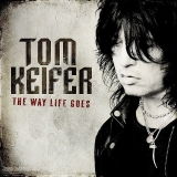 TOM KEIFER - The Way Life Goes (Cd)