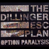 THE DILLINGER ESCAPE PLAN - Option Paralysis (Cd)