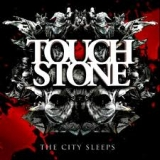 TOUCH STONE - The City Sleeps (Cd)