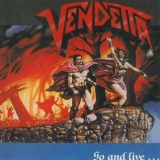 VENDETTA - Go And Live…stay And Die (Cd)