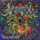 VORTEX - Them Witches (Cd)