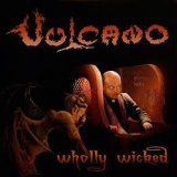 VULCANO - Wholly Wicked (Cd)