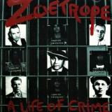 ZOETROPE - A Life Of Crime (Cd)