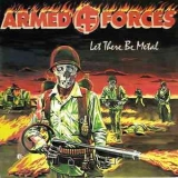ARMED FORCES - Let There Be Metal (12