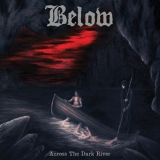 BELOW - Across The Dark River (12