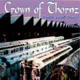 CROWN OF THORNZ - Train Yard Blues (12