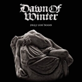 DAWN OF WINTER - Pray For Doom (12