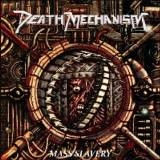 DEATH MECHANISM - Mass Slavery (12