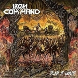 IRON COMMAND - Play It Loud (12