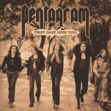 PENTAGRAM - First Daze Here Too (12