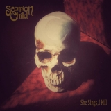 SCORPION CHILD - She Sings, I Kill (7