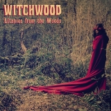 WITCHWOOD - Litanies From The Woods (12
