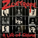 ZOETROPE - A Life Of Crime (12