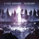 A PAST UNKNOWN - Vainglory (Cd)