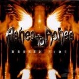 ASHES TO ASHES - Darker Side (Cd)