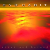 BAD HABIT - Above And Beyond (Cd)