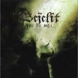 BEJELIT - You Die And I… (Cd)
