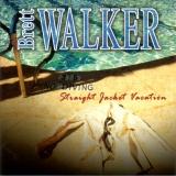 BRETT WALKER - Straight Jacket Vacation (Cd)