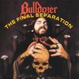BULLDOZER - The Final Separation (Special, Boxset Cd)