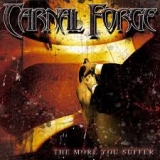 CARNAL FORGE - The More You Suffer (Cd)