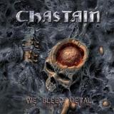 CHASTAIN - We Bleed Metal (Cd)