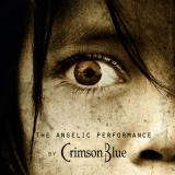 CRIMSON BLUE - The Angelic Performance (Cd)
