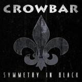 CROWBAR - Symmetry In Black (Cd)