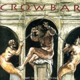 CROWBAR - Time Heals Nothing (Cd)