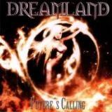 DREAMLAND - Future's Calling (Cd)