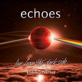 ECHOES   - Live From The Dark Side - A Tribute To Pink Floyd (Cd)
