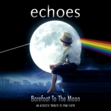 ECHOES - Barefoot To The Moon - A Tribute To Pink Floyd (Cd)