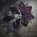 EGOKILLS - Creation (Cd)