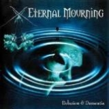 ETERNAL MOURNING - Delusion And Dementia (Cd)