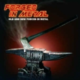 FORGED IN METAL - Old And New Forces In Metal (Cd)